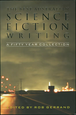 The Best Australian Science Fiction Writing - A Fifty Year Collection 2004