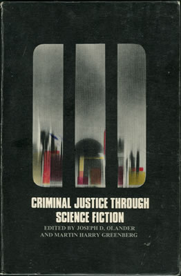 Criminal Justice Through Science Fiction 1977